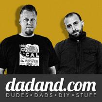dadand.com : Dudes, Dads, DIY