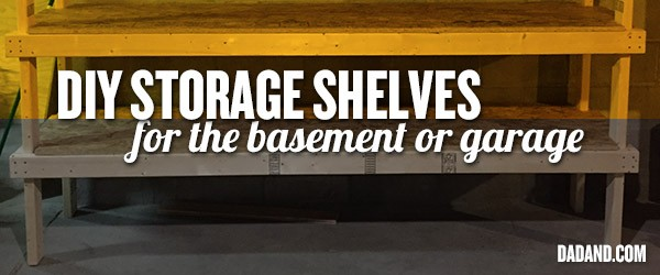 & DIY 2x4 Shelving for Garage or Basement | dadand.com - dadand.com