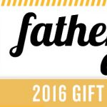 2016 Father's Day Gift Guide – Gifts for Dad