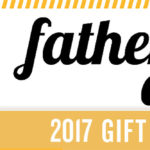2017 Father's Day Gift Guide – Gifts for Dad
