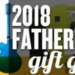 2018 Father's Day Gift Guide – Gifts for Dad